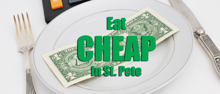 Eat Cheap in St. Pete