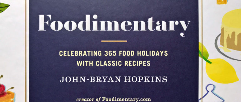 Foodimentary: The Ultimate Food Holiday & Recipe Book