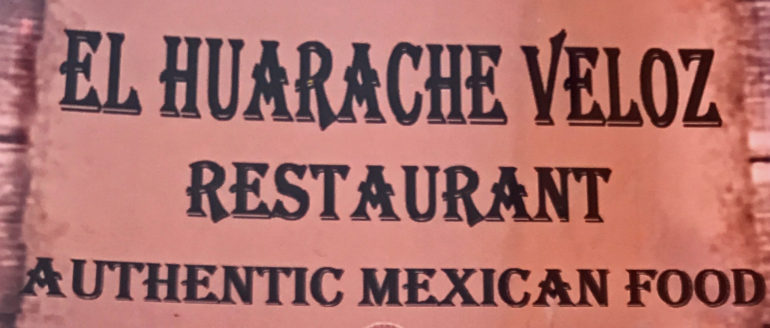 El Huarache Veloz – Mexican Food for Mexican People<br>(Gringos are Allowed too)