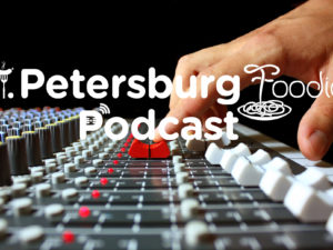 St. Petersburg Foodies Podcast